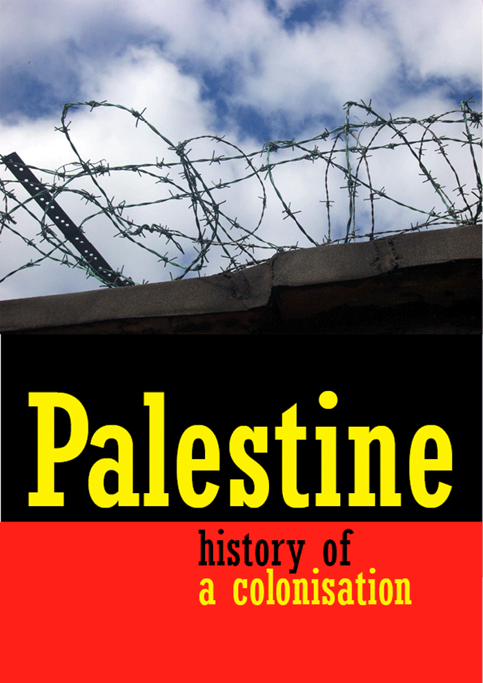 Palestine: History of a Colonisation