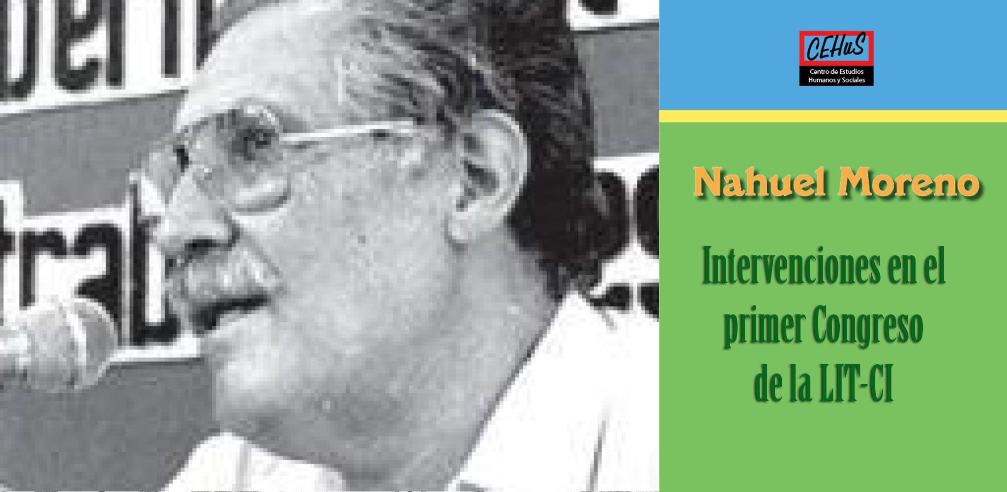 INTERVENCIONES EN EL PRIMER CONGRESO DE LA LIT-CI (1985)