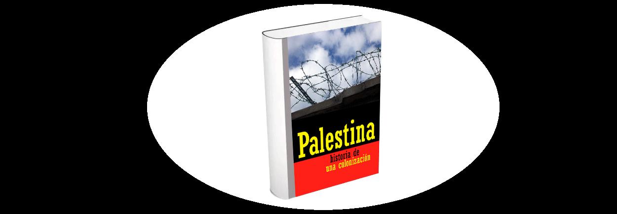 Palestina: Historia de una colonización (1973-2008)