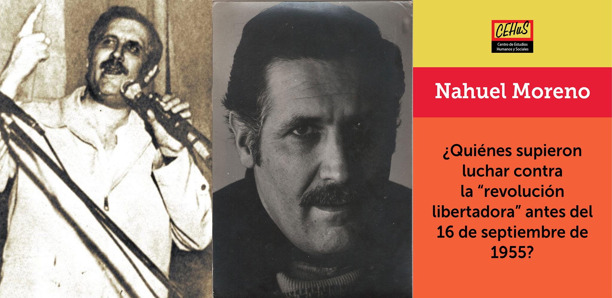 """¿QUIÉNES SUPIERON LUCHAR CONTRA LA """"REVOLUCIÓN LIBERTADORA"""" ANTES DEL 16 DE SEPTIEMBRE DE 1955? (1954-1957)"""
